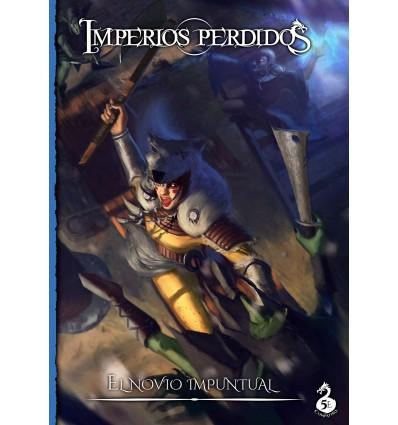 Imperios Perdidos: El Novio Impuntual