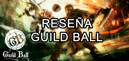 Reseña: Guild Ball